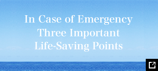 In Case of Emergency Three Important Life-Saving Points